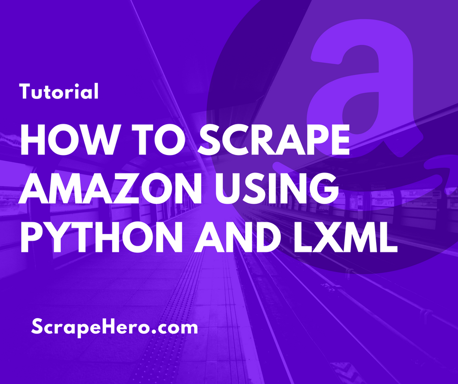Learn how to scrape Amazon.com using Python
