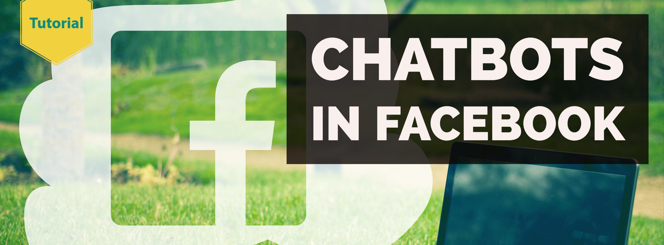 Tutorial: How to setup a simple chatbot for Facebook