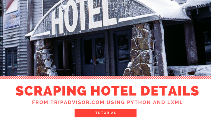 How to scrape Tripadvisor Hotel Details using Python and LXML