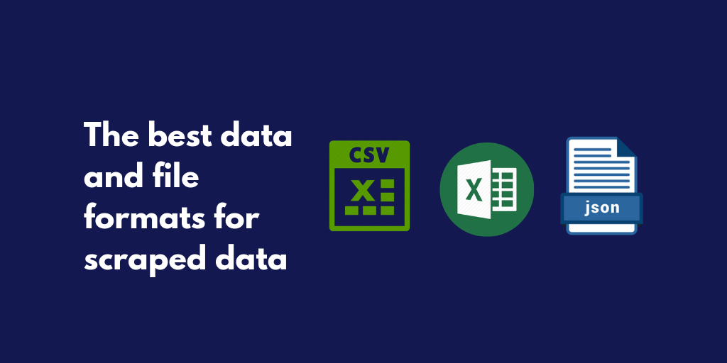 The best data and file formats for scraped data