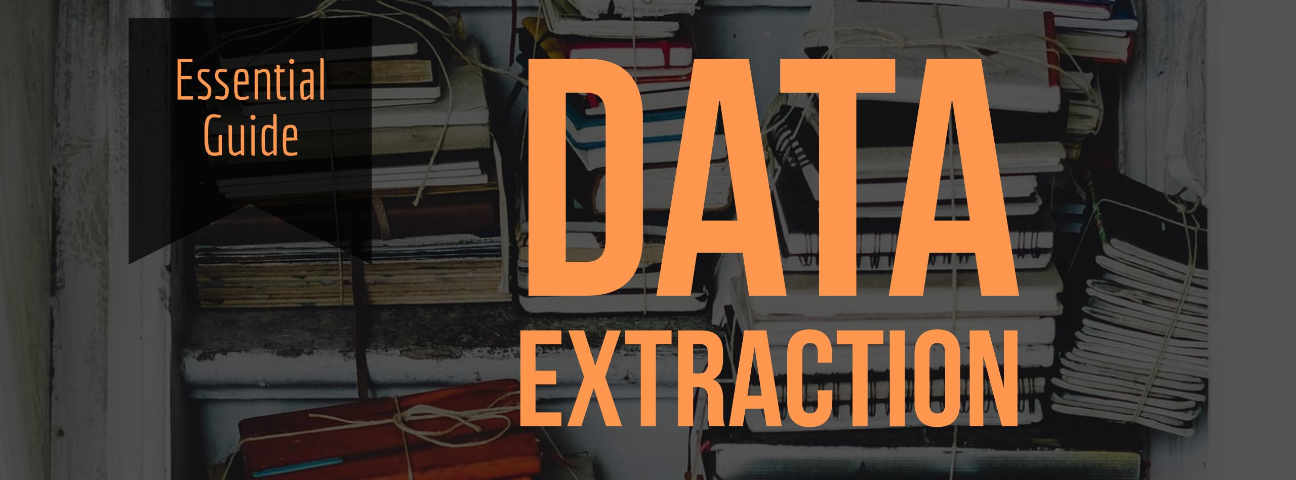 Data Extraction Services – an essential guide and checklist