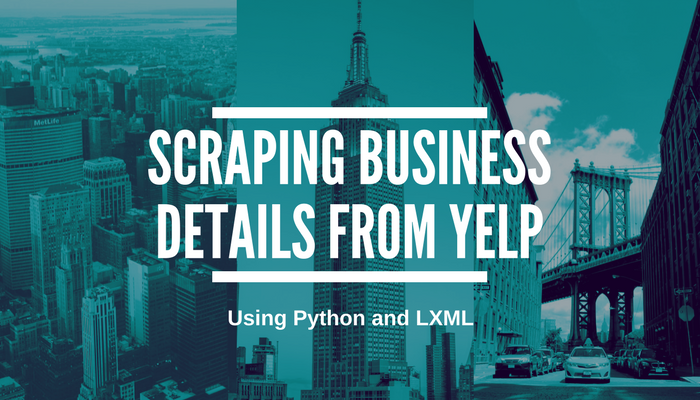 How to scrape Yelp Business Details using Python and LXML
