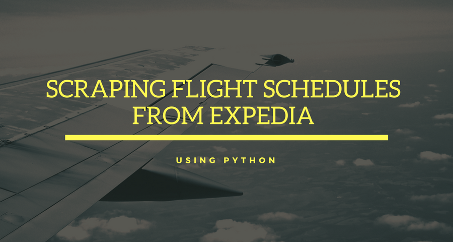 How to Scrape Flight Schedules and Prices from Expedia com using