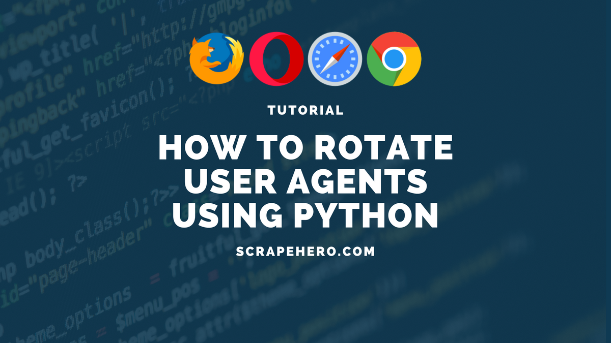 How to fake and rotate User Agents using Python 3