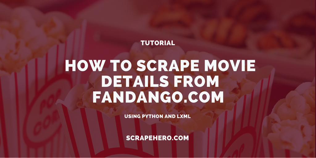 How to Scrape Movie Details from Fandango com using Python